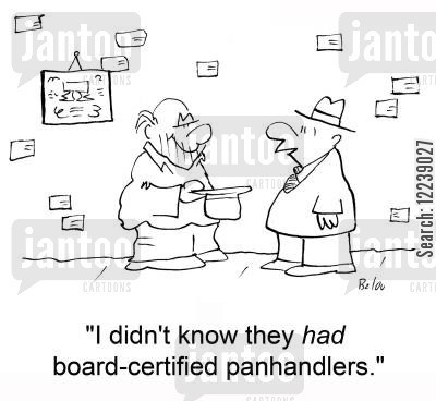 'I didn't know they had board-certified panhandlers.'