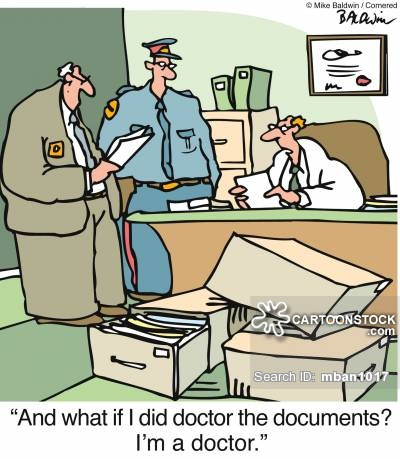 'And what if I did doctor the documents? I'm a doctor.'